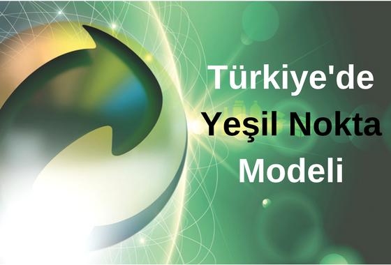 Türkiye'de Yeşil Nokta Modeli ve ÇEVKO Çalışmaları