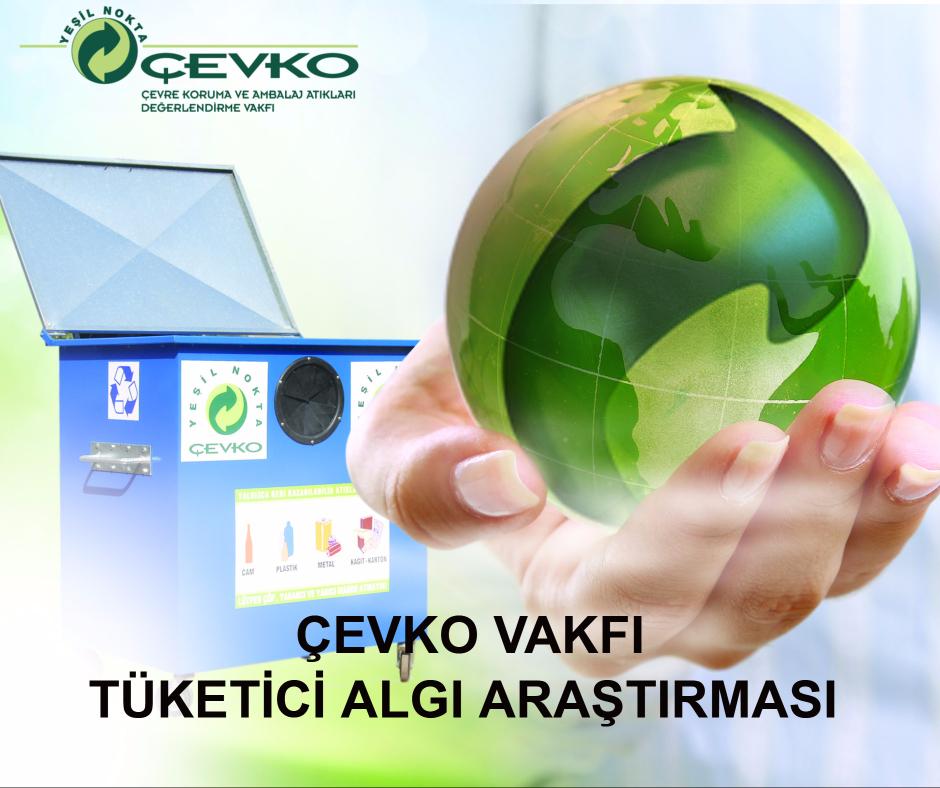 ÇEVKO Vakfı Algı Araştırması Sonuçları Yayınlandı